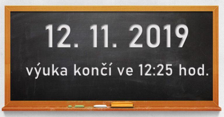 Úterý 12. 11. 2019 – konec výuky ve 12:25 hod.