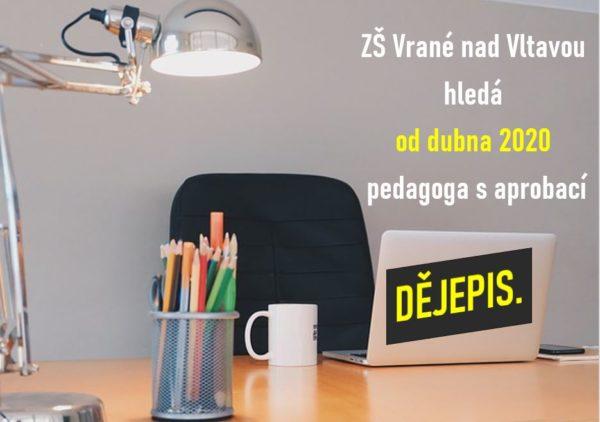 ZŠ Vrané nad Vltavou hledá od dubna 2020 pedagoga s aprobací DĚJEPIS.