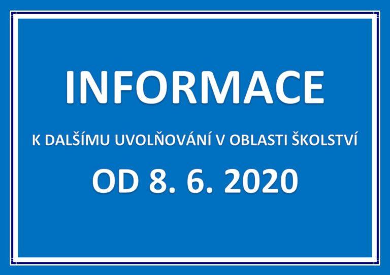 INFORMACE K DALŠÍMU UVOLŇOVÁNÍ V OBLASTI ŠKOLSTVÍ OD 8. 6. 2020